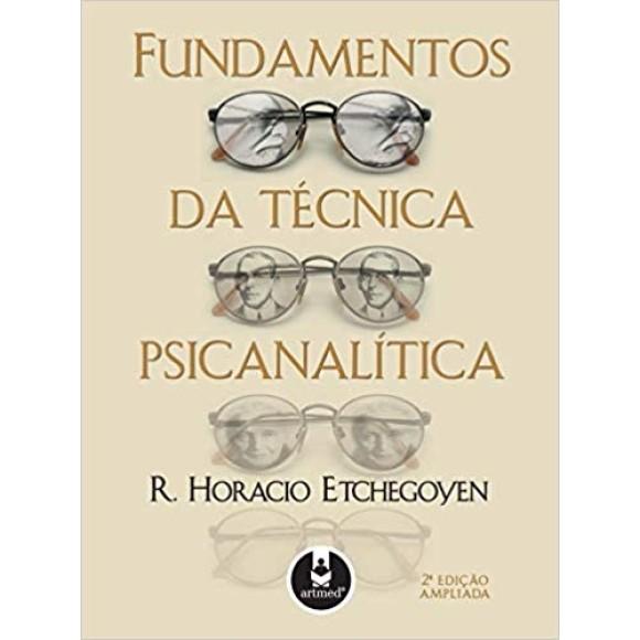 FUNDAMENTOS DA TECNICA PSICANALITICA - ETCHEGOYEN