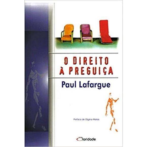 DIREITO A PREGUIÇA,O - LAFARGUE