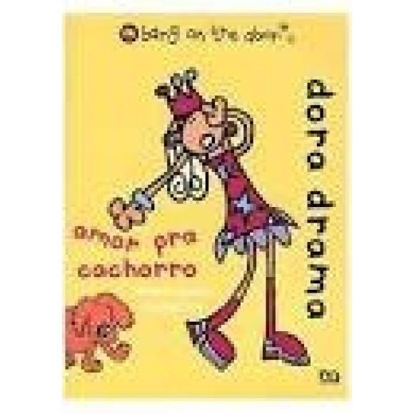 DORA DRAMA-AMOR PRA CACHORRO - BANG ON THE DOOR - LANDO