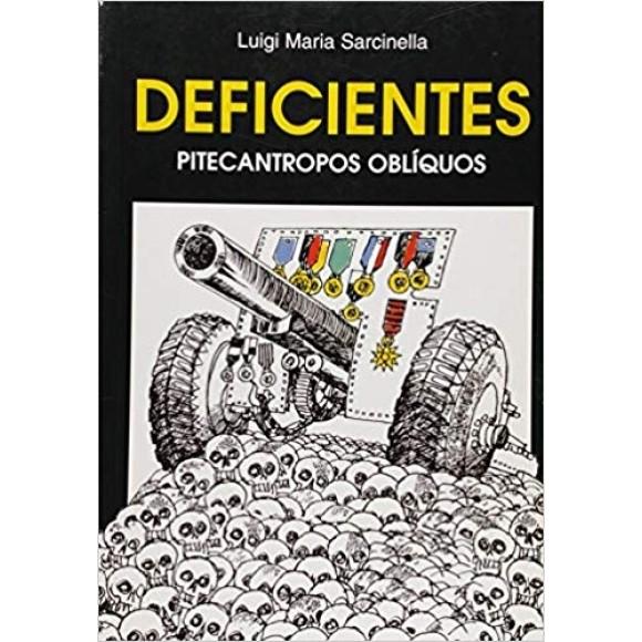 DEFICIENTES - PITECANTROPOS OBLIQUOS - SARCINELLA
