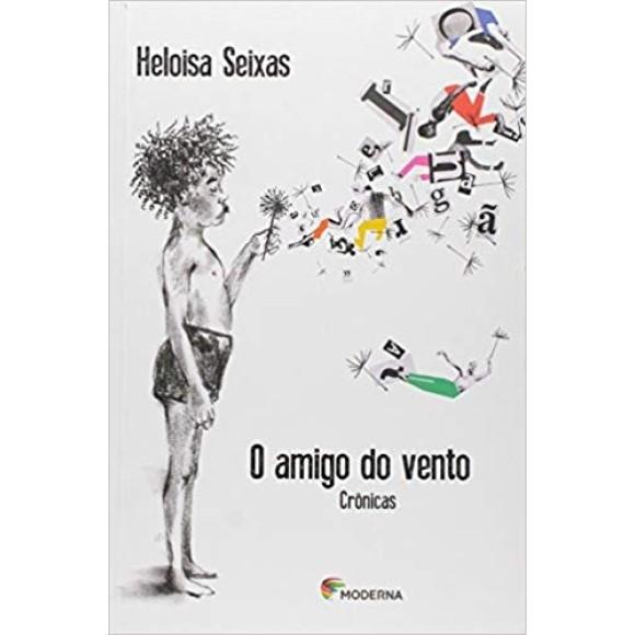 AMIGO DO VENTO,O - CRONICAS - SEIXAS