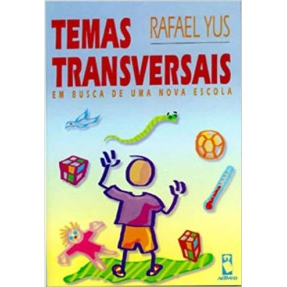 TEMAS TRANSVERSAIS - EM BUSCA DE UMA NOVA ESCOLA - YUS
