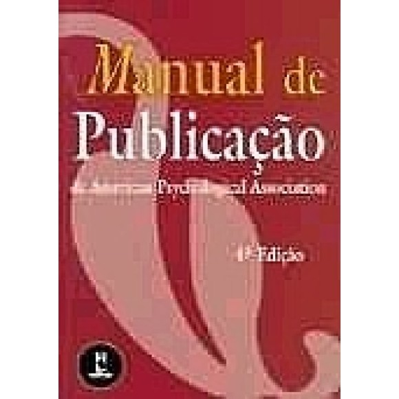 MANUAL DE PUBLICAÇAO DA AMERICAN PSYCHOLOGICAL ASSOCIATION - APA