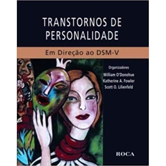TRANSTORNO DE PERSONALIDADE- EM DIREÇAO AO DSM-V - O'DONOHUE