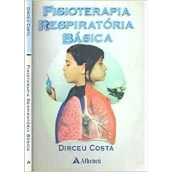 FISIOTERAPIA RESPIRATORIA BASICA - Dirceu Costa
