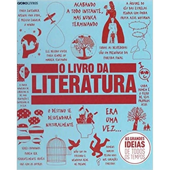 O LIVRO DA LITERATURA - As grandes idéias de todos os tempos