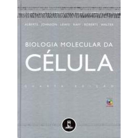 BIOLOIA MOLECULAR DA CÉLULA 4 EDIÇÃO  Alberts Johnson Lewwis Raff Roberts Walter