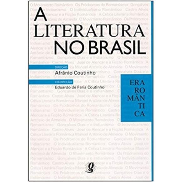ERA ROMANTICA - LITERATURA BRASILEIRA,A