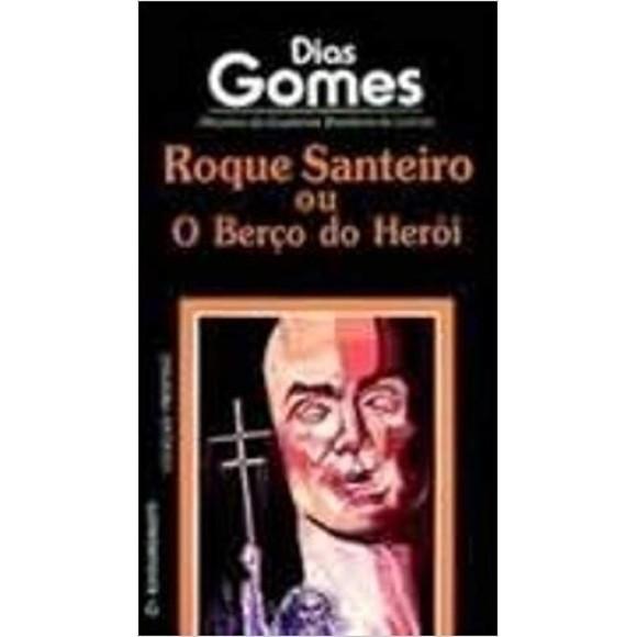 ROQUE SANTEIRO OU O BERÇO DO HEROI - DIAS GOMES