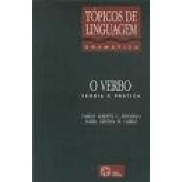 VERBO,O -TEORIA E PRATICA - TOPICOS DE LINGUAGEM - MINCHILLO